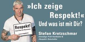 Stefan Kretzschmar ehemaliger Profi-Handballer & »Respekt!« Botschafter: »Ich zeige Respekt!« Und was ist mit Dir? Mehr Infos unter www.respekt.tv