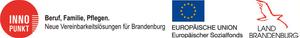 Gefördert durch das Ministerium für Arbeit, Soziales, Frauen und Familie aus Mitteln des Europäischen Sozialfonds und des Landes Brandenburg  Europäischer Sozialfonds - Investition in Ihre Zukunft